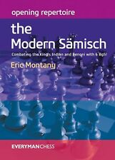 Opening Repertoire: The Modern Sämisch. By Eric Montany NEW CHESS BOOK