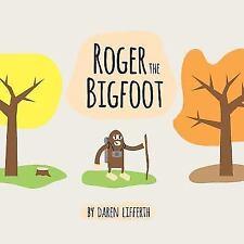 Roger the Bigfoot by Daren Lifferth (2017, Paperback)