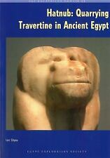 Hatnub: Quarrying Travertine in Ancient Egypt (Excavation Memoirs, 88), .,, Shaw