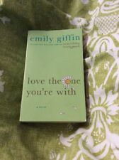 Love the One You're With by Emily Giffin (2013, Paperback) I#365