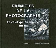 Primitifs de la photographie - Le calotype en France (1843-1860)