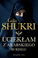 Uciekłam z arabskiego burdelu - Shukri Laila - POLISH BOOK - POLSKA KSIĄŻKA