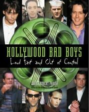 Hollywood Bad Boys : Loud, Fast, and Out of Control