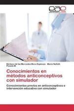 Conocimientos En Metodos Anticonceptivos Con Simulador (Paperback or Softback)