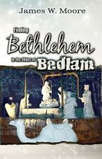 Finding Bethlehem in the Midst of Bedlam - Adult Study: An Advent Study