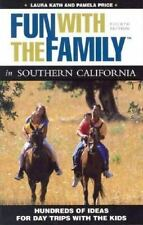 Fun with the Family in Southern California, 4th: Hundreds of Ideas for Day Trips