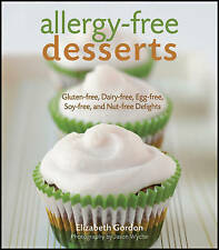 Allergy-free Desserts: Gluten-free, Dairy-free, Egg-free, Soy-free, and Nut-free