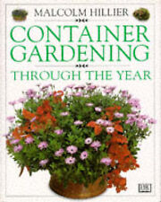 """""""AS NEW"""" Container Gardening Through the Year, Hillier, Malcolm, Book"""