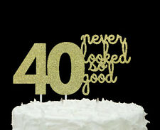40 never looked so good - 40th Birthday Cake Topper - Glittery Gold
