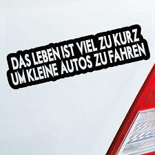 Auto Aufkleber KLEINE AUTOS Leben zu kurz Tuning Fun Sticker DUB JDM OEM 562
