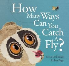 How Many Ways Can You Catch a Fly Hardback Book by Steve Jenkins & Robin Page