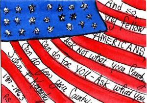 ACEO Flag Day JFK speech Patriotic saying illustration Naive Art Penny StewArt