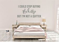 I could stop buying make up, but I'm not a quitter wall art vinyl decal sticker