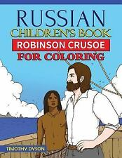 Russian Children's Book: Robinson Crusoe for Coloring by Timothy Dyson (2016,...