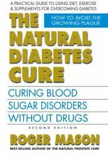 The Natural Diabetes Cure, Second Edition: Curing Blood Sugar Disorders Without