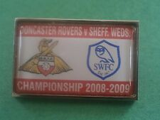 Doncaster Rovers v Sheffield Wednesday 2008-2009 Football Brooch Pin Badge