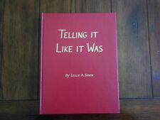 Telling it Like it Was Leslie A Seath Growing up in Freeborn County, Minnesota