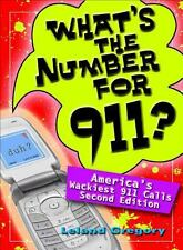 What's the Number for 911? : America's Wackiest 911 Calls by Leland Gregory...