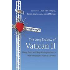 The Long Shadow of Vatican II: Living Faith and Negotia - Paperback NEW Lucas Va