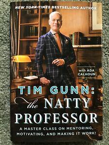Tim Gunn - The Natty Professor : A Master Class on Mentoring, Motivating and...