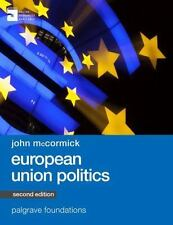 European Union Politics (Palgrave Foundations Series), McCormick, John, Good Boo