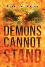 Demons Cannot Stand by Lynelle Skaggs (2016, Paperback)