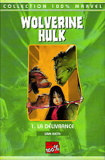 MARVEL 100% WOLVERINE/ HULK  N° 1 : LA DELIVRANCE    PANINI COMICS