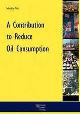 A Contribution to Reduce Oil Consumption by Sebastian Veit (2008, Paperback)