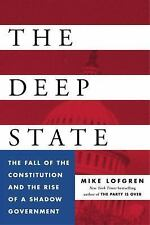 The Deep State : The Fall of the Constitution and the Rise of a Shadow...