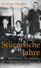 Hasler, Eveline - Stürmische Jahre: Die Manns, die Riesers, die Schwarzenbac //1