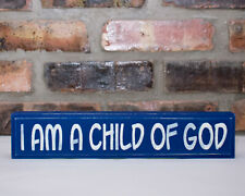 """Rustic Shabby Chic """"I am A Child of God"""" Wood Sign - Many Color Options"""