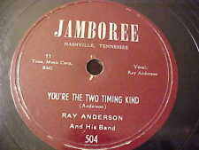 Ray Anderson & His Band - You're The Two Timing Kind - Jamboree 504 - 78RPM