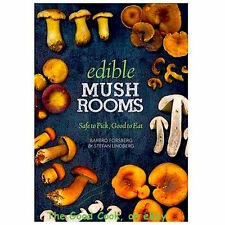 Edible Wild Mushrooms  Safe To Pick Good To Eat  A Photographic Guide Book   New