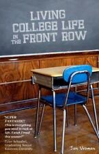 NEW - Living College Life In The Front Row by Vroman, Jon