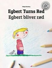 Egbert Turns Red/Egbert Bliver Rod Children's Picture Book/Color by Winterberg P