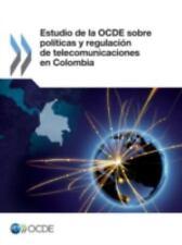 Estudio de la Ocde Sobre Políticas y Regulación de Telecomunicaciones en...