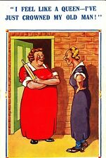 CL01. Vintage Comic Postcard. I feel like a queen. I've just crowned my old man!