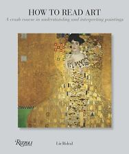 How to Read Art : A Crash Course in Understanding and Interpreting Paintings...