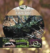 The Ecosystem of a Fallen Tree (Library of Small Ecosystems)