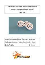 Leichtbau Kunststoff Kugellager 626 POM PA GLAS Plastic Bearing 6x19x6 mm
