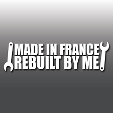 Funny Made in France Rebuilt By Me Novelty Drift Car Vinyl Decal Sticker