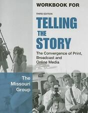 Workbook to Accompany Telling the Story: The Convergence of Print, Broadcast and