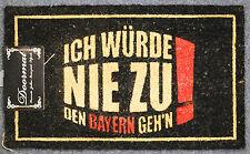 """Fußmatte Türmatte Schmutzfangmatte """"Nie zu den Bayern gehen!"""", Kokosfaser"""