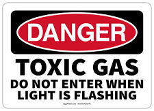 Osha Danger Safety Sign Toxic Gas Do Not Enter When Light Is Flashing