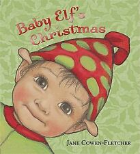 Baby Elf's Christmas by Jane Cowen-Fletcher (2008, Board Book)