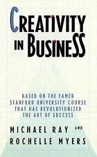 Creativity in Business by Rochelle Myers and Michael L. Ray (1988, Paperback)
