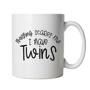 Nothing Scares Me I Have Twins, Mug - Mothers Day Funny Cup Gift