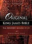 Original King James Bible. the History Before It Is!: By Edmond Willie Givens
