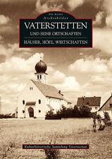 Vaterstetten Häuser Höfe Bayern Stadt Geschichte Bildband Bilder Fotos Buch AK