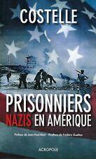 Prisonniers Nazis en Amérique : Daniel Costelle